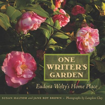 One Writer+�s Garden By Haltom, Susan/ Brown, Jane Roy/ Clay, Langdon (PHT)